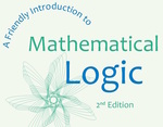 A Friendly Introduction to Mathematical Logic by Christopher C. Leary and Lars Kristiansen