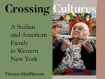 Crossing Cultures: A Sicilian and American Family in Western New York