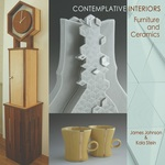 Contemplative Interiors: Ceramics and Furniture by Alla Myzelev, Kala Stein, and James Johnson