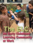 The ELC: An Early Childhood Learning Community at Work