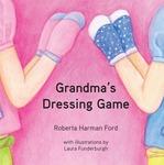 Grandma's Dressing Game by Roberta Harman Ford